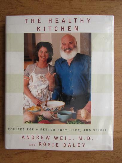 Anticariat: Andrew Weil - The health kitchen