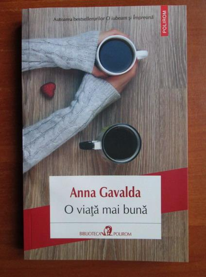 Anticariat: Anna Gavalda - O viata mai buna