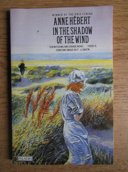 Anticariat: Anne Hebert - In the shadow of the wind