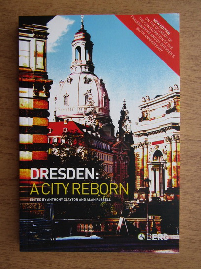 Anticariat: Anthony Clayton - Dresden, a city reborn