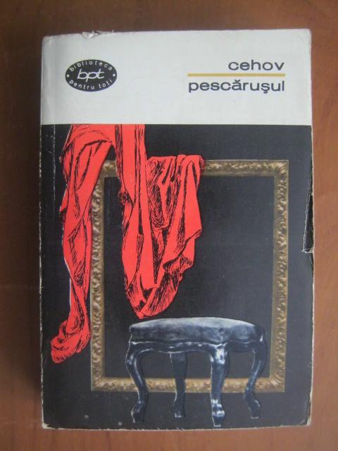 Anticariat: Anton Pavlovici Cehov - Pescarusul