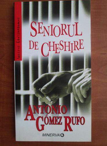 Anticariat: Antonio Gomez Rufo - Seniorul de Cheshire