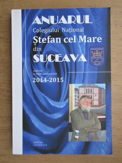 Anticariat: Anuarul Colegiului National Stefan cel Mare din Suceava 2014-2015