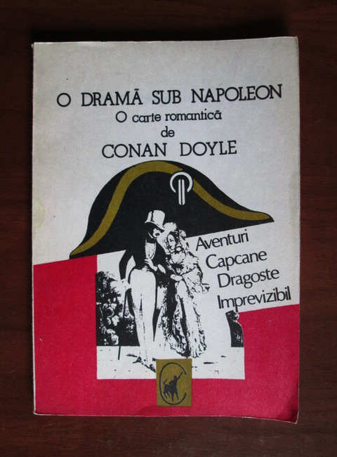 Anticariat: Arthur Conan Doyle - O drama sub Napoleon