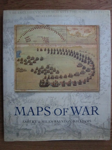 Anticariat: Ashley Baynton Williams, Miles Baynton Williams - Maps of war