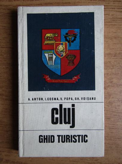 Anticariat: Aurel Anton - Cluj, ghid turistic al judetului