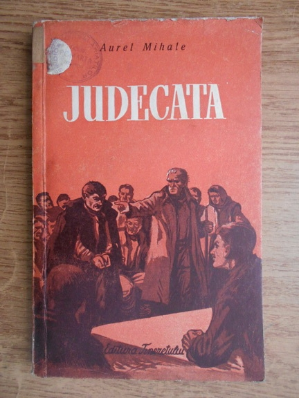 Anticariat: Aurel Mihale - Judecata (1952)