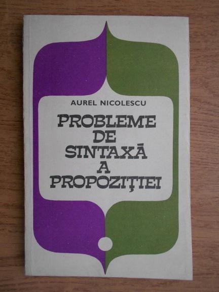 Anticariat: Aurel Nicolescu - Probleme de sintaxa a propozitiei