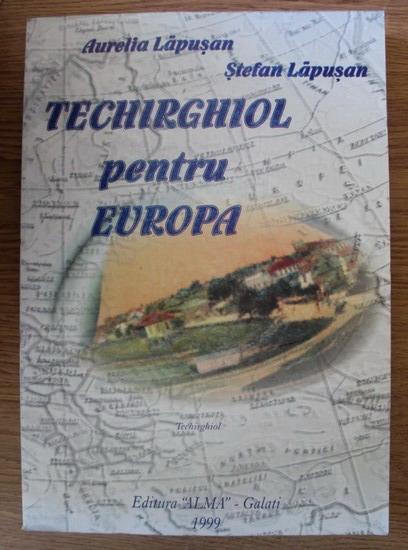 Anticariat: Aurelia Lapusan - Techirghiol pentru Europa