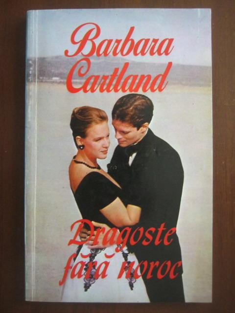 Anticariat: Barbara Cartland - Dragoste fara noroc