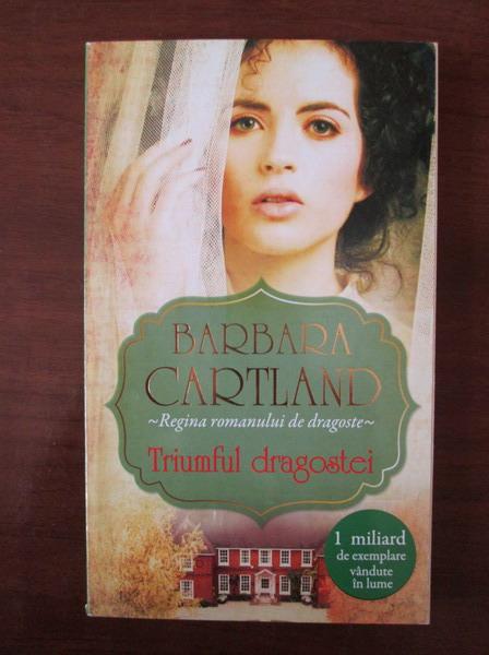 Anticariat: Barbara Cartland - Triumful dragostei