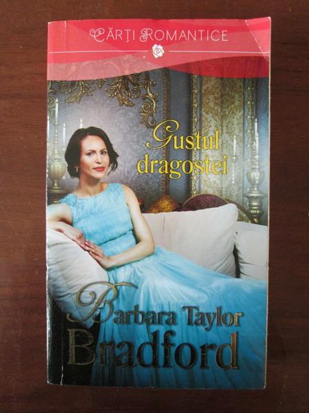 Anticariat: Barbara Taylor Bradford - Gustul dragostei