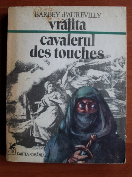 Anticariat: Barbey d'Aurevilly - Vrajita. Cavalerul des touches