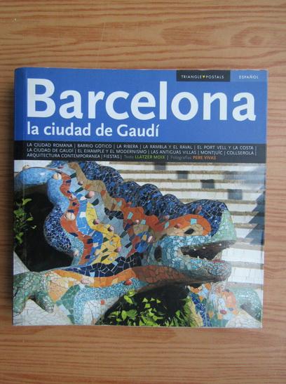 Anticariat: Barcelona, la ciudad de Gaudi