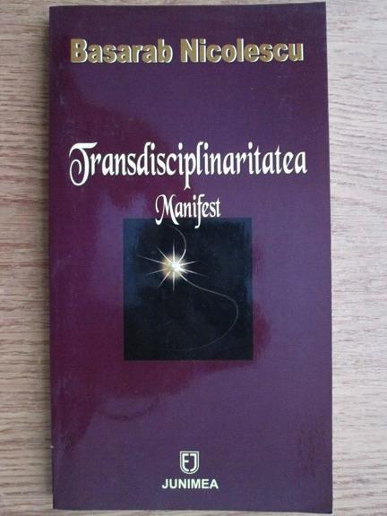 Anticariat: Basarab Nicolescu - Transdisciplinaritatea. Manifest