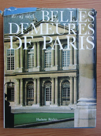 Anticariat: Belles demeures de Paris. 16e-19e siecle