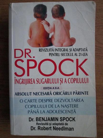 Anticariat: Benjamin Spock - Ingrijirea sugarului si a copilului