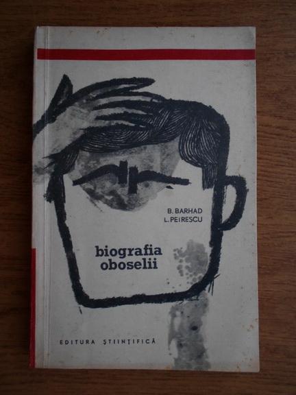 Anticariat: Bernard Barhad, Leonid Petrescu - Biografia oboselii
