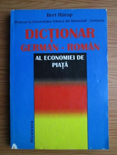 Anticariat: Bert Rurup - Dictionar german-roman al economiei de piata