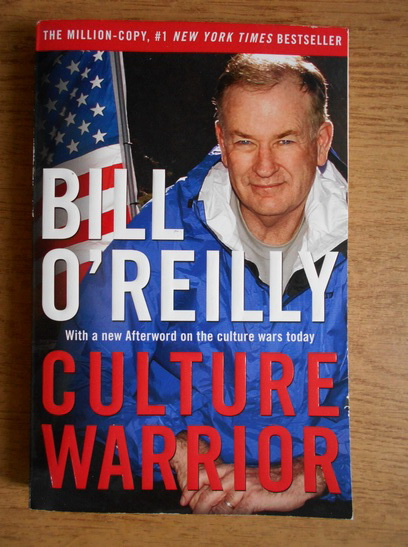 Anticariat: Bill OReilly - Culture warrior with a new Afterword on the culture wars today