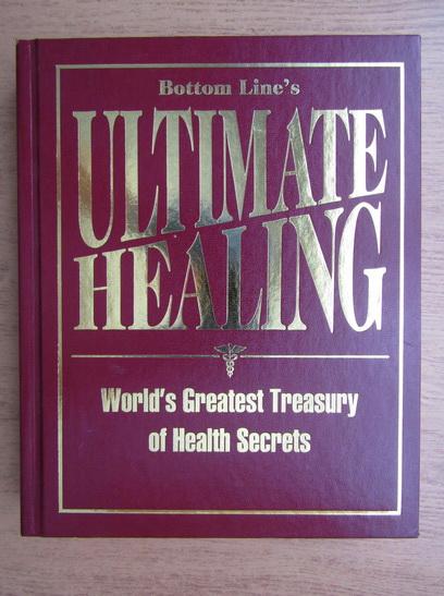 Anticariat: Bottom Line's Ultimate Healing