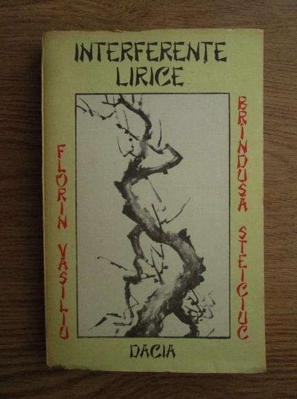 Anticariat: Brandusa Steiciuc, Florin Vasiliu - Interferente lirice