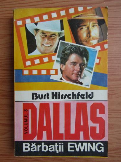 Anticariat: Burt Hirschfeld - Barbatii Ewing, volumul 3. Dallas
