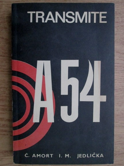 Anticariat: C. Amort - Transmite A 54