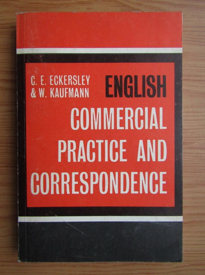 Anticariat: C. E. Eckersley - English commercial practice and correspondence