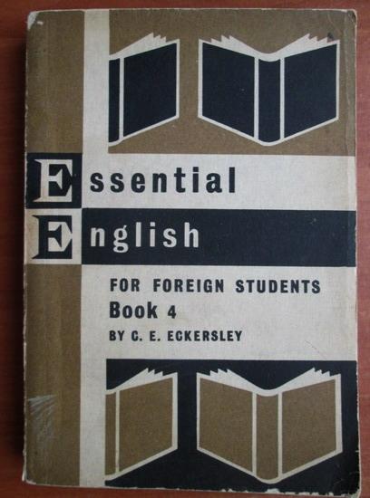 Anticariat: C. E. Eckersley - Essential English (book 4)