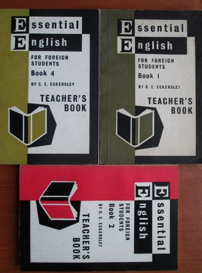 Anticariat: C. E. Eckersley - Essential English for foreign students. Teacher's Book (volumele 1, 2 si 4)