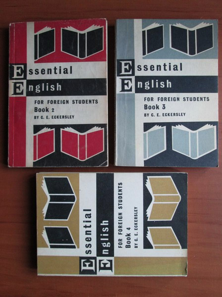 Anticariat: C. E. Eckersley - Essential English for foreign students (volumele 2, 3, 4)