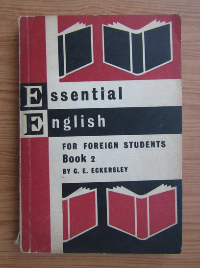 Anticariat: C. E. Eckersley - Essential English for foreign students (volumul 2,1967)