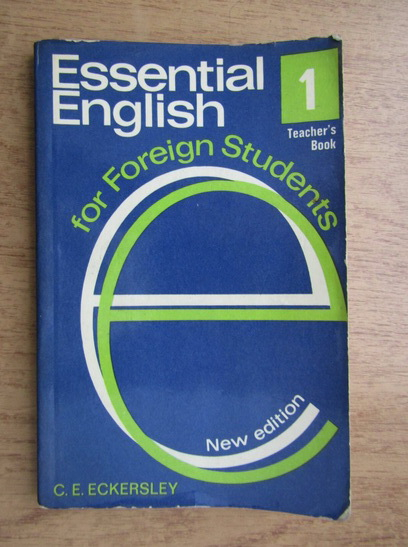 Anticariat: C. E. Eckersley - Essential english (volumul 1)