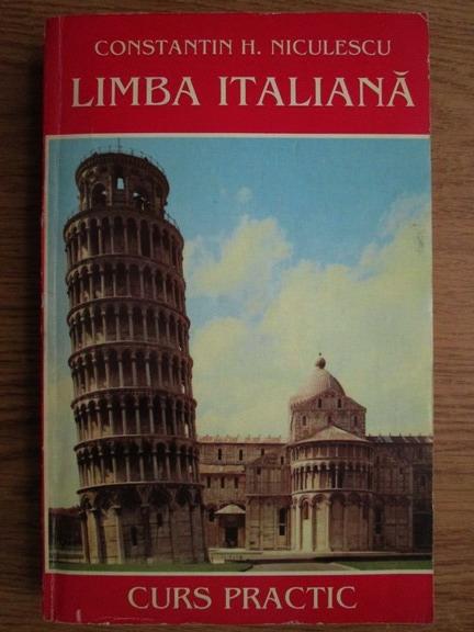 Anticariat: C. H. Niculescu - Limba italiana. Curs practic