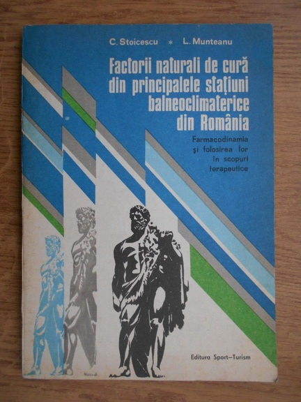 Anticariat: C. Stoicescu - Factorii naturali de cura in principalele statiuni balneoclimaterice din Romania