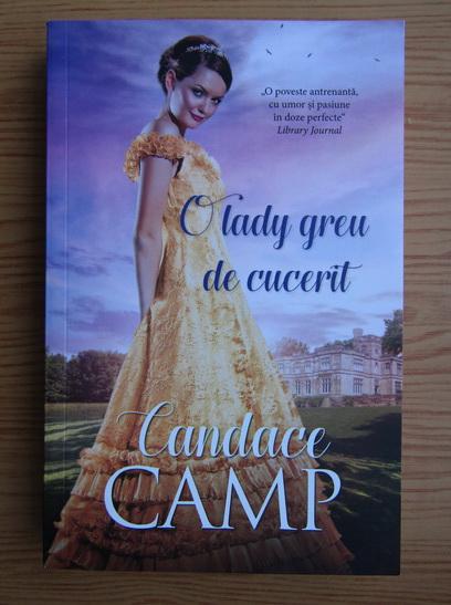 Anticariat: Candace Camp - O lady greu de cucerit