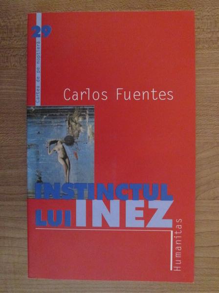 Anticariat: Carlos Fuentes - Instinctul lui Inez