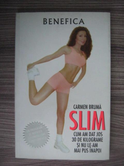 Slim - cum am dat jos 30 de kilograme si nu le-am mai pus inapoi de Carmen Bruma - Diverta