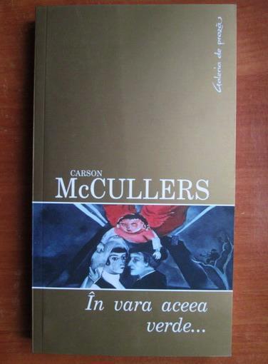 Anticariat: Carson McCullers - In vara aceea verde...