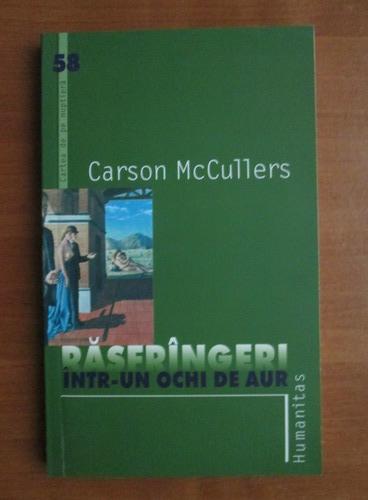 Anticariat: Carson McCullers - Rasfrangeri intr-un ochi de aur