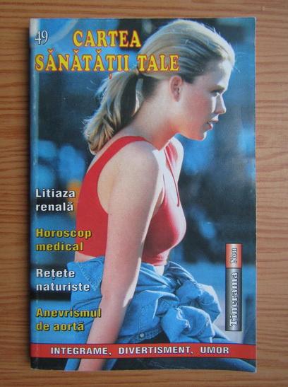 Anticariat: Cartea sanatatii tale, nr. 49, 2004