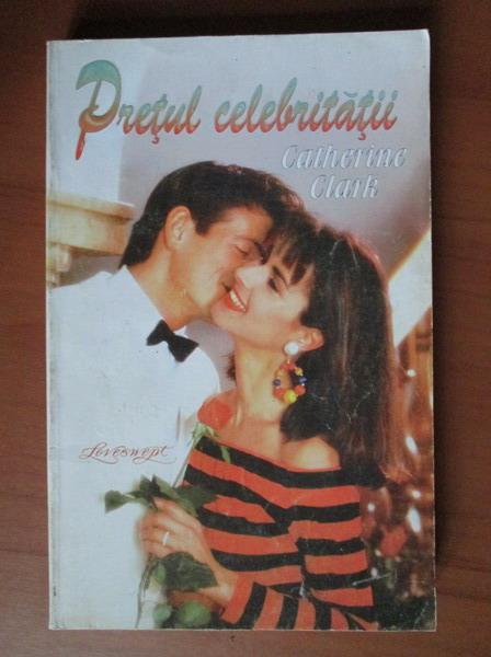 Anticariat: Catherine Clark - Pretul celebritatii