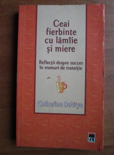 Anticariat: Catherine DeVrye - Ceai fierbinte cu lamaie si miere