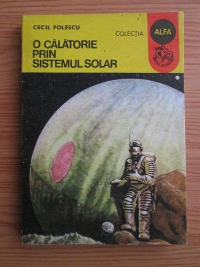 Anticariat: Cecil Folescu - O calatorie prin sistemul solar