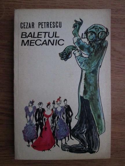 Anticariat: Cezar Petrescu - Baletul mecanic