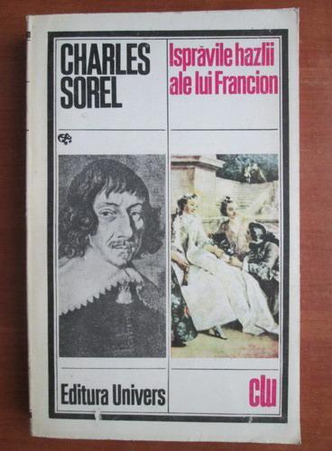 Anticariat  Charles Sorel - Ispraviile hazlii ale lui Francion 339355ba6a