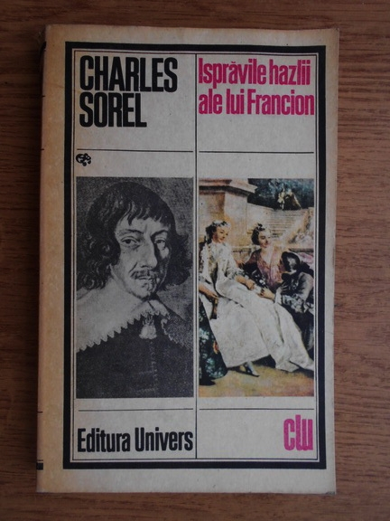 Anticariat  Charles Sorel - Ispravile hazlii ale lui Francion e83781ed01