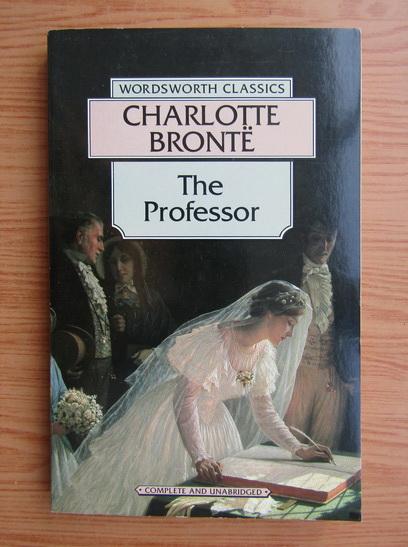 Anticariat: Charlotte Bronte - The professor