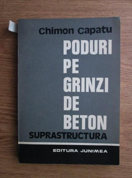Anticariat: Chimon Capatu - Poduri pe grinzi de beton. Suprastructura